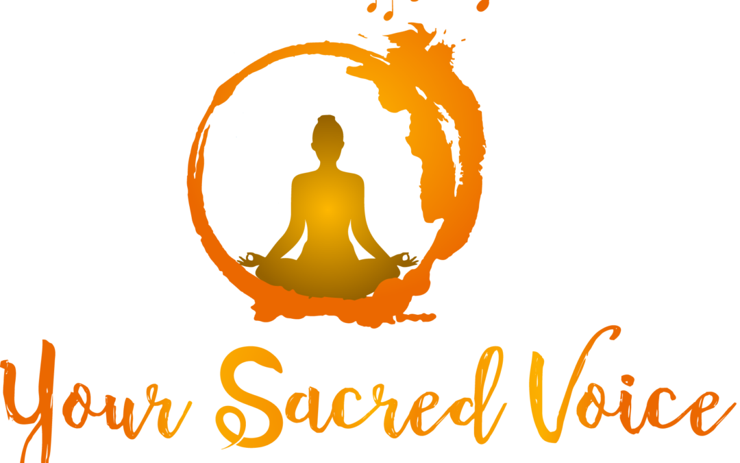Your Sacred Voice…the sound of being alive.